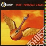 FADO-PORTUGAL'S BLUES                     cd musicale di Artisti Vari