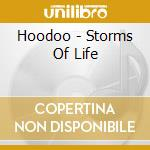 Hoodoo - Storms Of Life cd musicale di Hoodoo