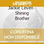 SHINING BROTHER SHINING SISTER cd musicale di Jackie Leven