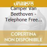Camper Van Beethoven - Telephone Free Landslide cd musicale
