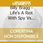 LET'S A RIOT SPY VS SPY-Ristampa cd musicale di Billy Bragg