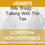 TALKING WITH...-Ristampa cd musicale di Billy Bragg