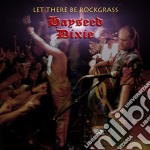 LET THERE BE ROCKGRASS cd musicale di Dixie Hayseed
