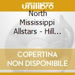 HILL COUNTRY REVUE cd musicale di North mississippi al