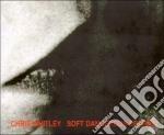 Chris Whitley - Soft Dangerous Shore cd musicale di Chris Whitley