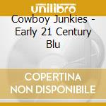 EARLY 21 CENTURY BLUES cd musicale di Junkies Cowboy
