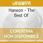 Hanson - The Best Of cd musicale di HANSON