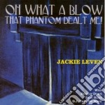 OH WHAT A BLOW THAT PHANTOM cd musicale di Jackie Level
