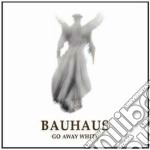 GO AWAY WHITE cd musicale di BAUHAUS