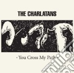 You cross my path cd musicale di CHARLATANS