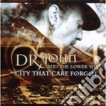 Dr. John & The Lower 9 - City That Care Forgo cd musicale di DR.JOHN AND THE LOWER 911