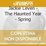 Jackie Leven - The Haunted Year - Spring cd musicale di Jackie Leven