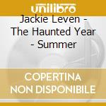 THE HAUNTED YEARS - SUMMER                cd musicale di Jackie Leven