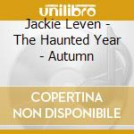 THE HAUNTED YEARS - AUTUMN                cd musicale di Jackie Leven