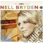 What does it take cd musicale di Nell Bryden
