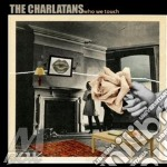Who we touch-deluxe edt cd musicale di CHARLATANS