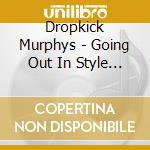 Going out in style cd cd musicale di Murphys Dropkick