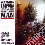 WAYSIDE SHRINES & THE CODE.. cd musicale di JACKIE LEVEN & MICHAEL COSGRAVE