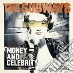 Money and celebrity-2cd deluxe cd musicale di The Subways