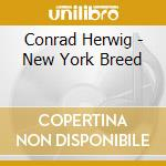 New york breed - cd musicale di Conrad Herwig