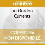 Currents - cd musicale di Gordon Jon