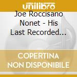 His last recorded works.. - cd musicale di Joe roccisano nonet