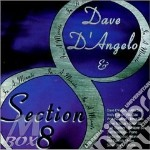 Dave D'Angelo & Section & - In A Minute cd musicale di Dave d'angelo & section &