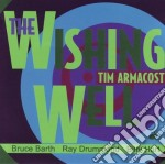 Tim Armacost - The Wishing Well cd musicale di Armacost Tim