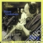 J.D. Walter Feat. Dave Liebman - Clear Day cd musicale di J.d. walter feat. dave liebman