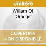 WILLIAM OF ORANGE                         cd musicale di CARIBBEAN