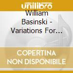 Variations for piano cd musicale di Basinski William