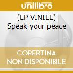 (LP VINILE) Speak your peace lp vinile