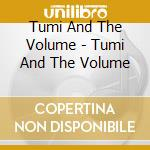 S.t. 09 cd musicale di TUMI AND THE VOLUME