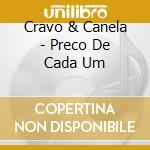 Cravo & Canela - Preco De Cada Um cd musicale di CRAVO & CANELA