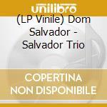(LP VINILE) Salvador trio lp 180gr lp vinile di Trio Salvador