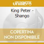 Pete king-shango cd cd musicale di King Pete