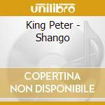 Pete king-shango cd cd musicale di King Pete