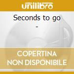 Seconds to go - cd musicale di Bleedin'hearts The