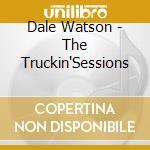 Dale Watson - The Truckin'Sessions cd musicale di Dale Watson