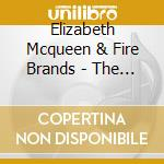 Elizabeth Mcqueen & Fire Brands - The Fresh Up Club cd musicale di Elizabeth mcqueen &