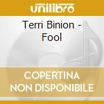 Terri Binion - Fool cd musicale di Binion Terri