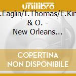New orleans blues party - cd musicale di S.eaglin/i.thomas/e.king & o.