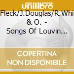 Songs of louvin brothers - cd musicale di B.fleck/j.douglas/r.white & o.