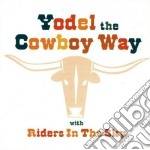Riders In The Sky - Yodel The Cowboy Way cd musicale di Riders in the sky