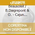 Cajun Waltzes cd musicale di Beausoleil/b.daigrepont & o.