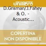 Acoustic holidays - natale cd musicale di D.grisman/j.fahey & o.