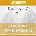 Bad boys -7 tr.- cd musicale di Circle Inner
