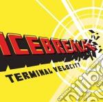 Terminal velocity - icebreaker cd musicale di Miscellanee