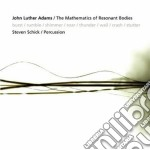 The mathematics of resonant bodies cd musicale di Adams john luther