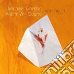 Allarm will sound - michael gordon: van cd musicale di Miscellanee